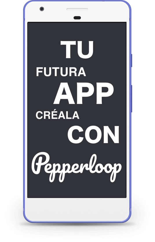 Crea tu app android tablet telefono smartphone con Pepperloop